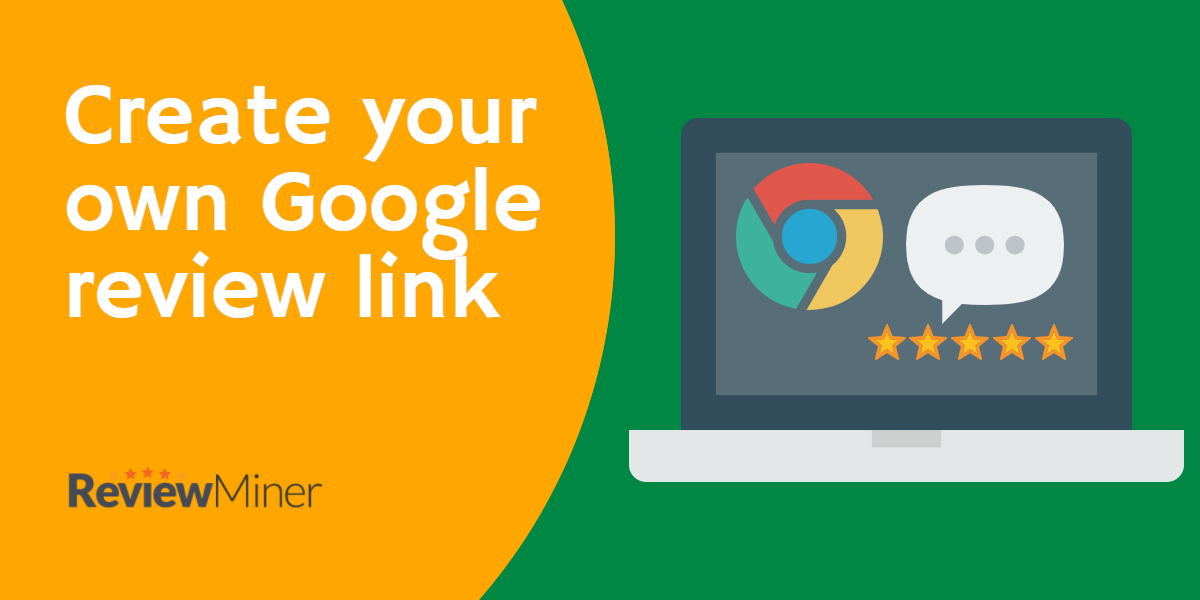 Google Review Link [How To Guide] | Review Miner